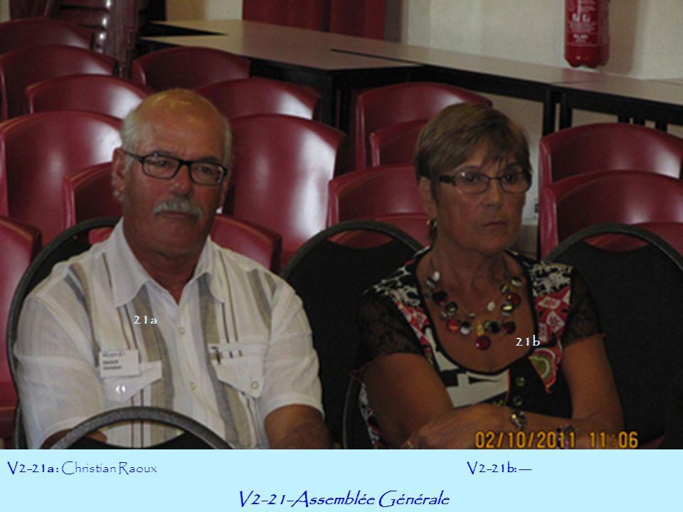 V2-21-Assemblée Générale V2-21a : Christian RaouxV2-21b: --- 21a 21b