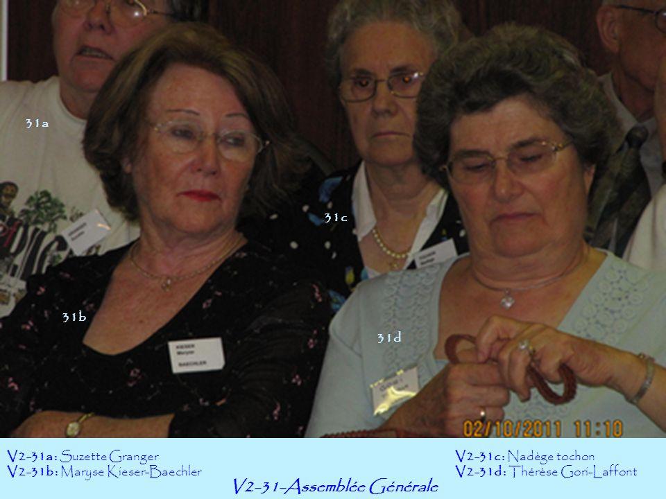 V2-31-Assemblée Générale V2-31a : Suzette Granger V2-31b : Maryse Kieser-Baechler V2-31c : Nadège tochon V2-31d : Thérèse Gori-Laffont 31b 31a 31c 31d