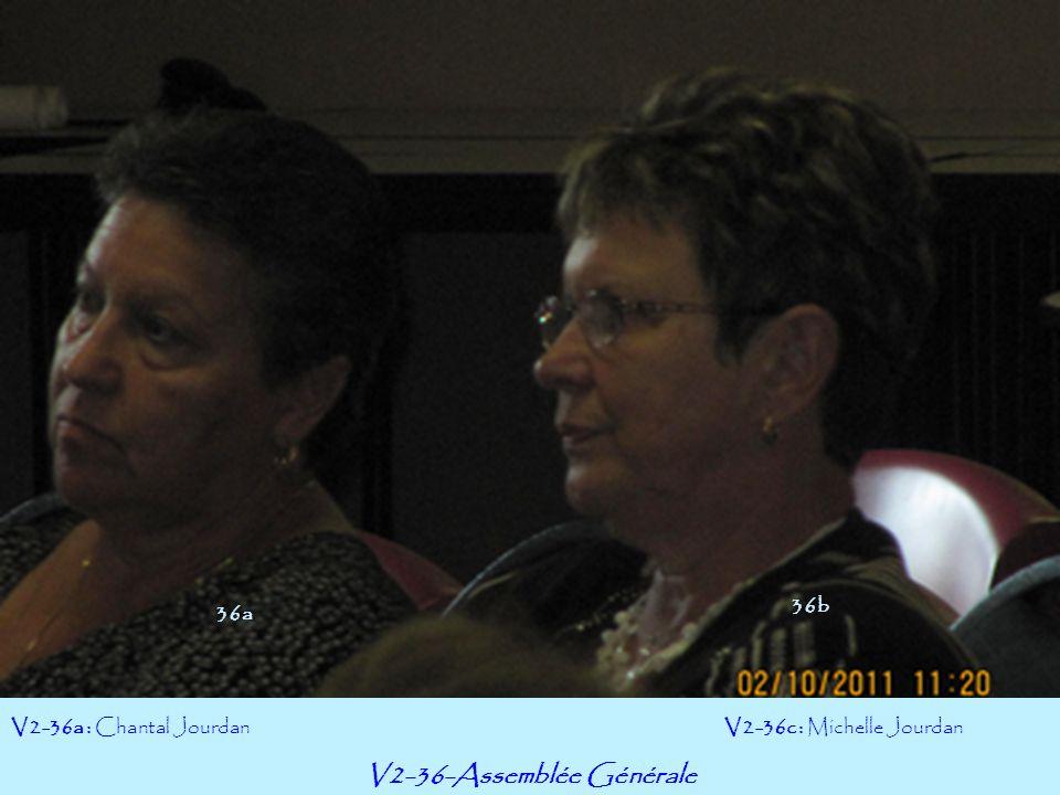 V2-36-Assemblée Générale V2-36a : Chantal JourdanV2-36c : Michelle Jourdan 36b 36a