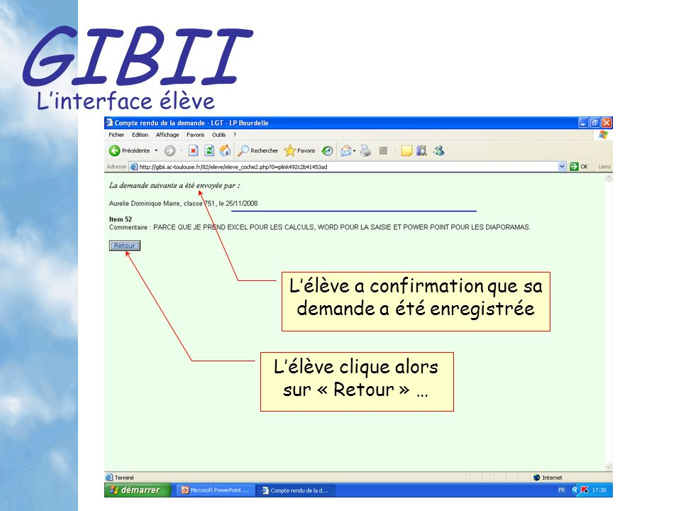 GIBII Linterface élève Lélève a confirmation que sa demande a été enregistrée Lélève clique alors sur « Retour » …