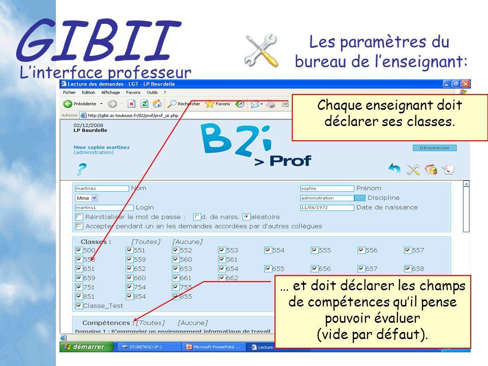 GIBII Linterface professeur Les paramètres du bureau de lenseignant: Chaque enseignant doit déclarer ses classes.
