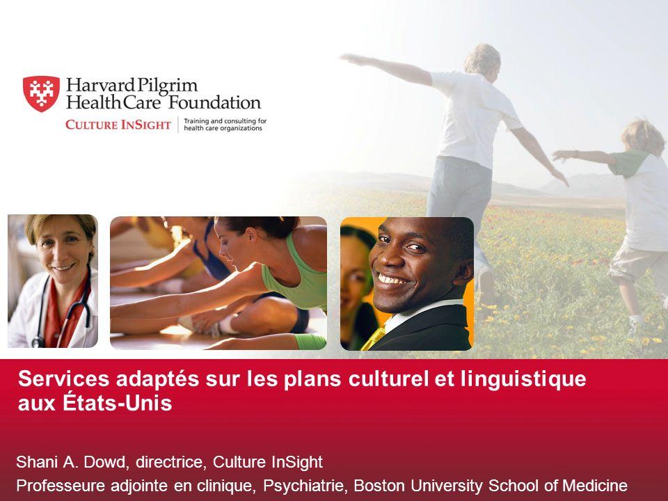 Services adaptés sur les plans culturel et linguistique aux États-Unis Shani A.