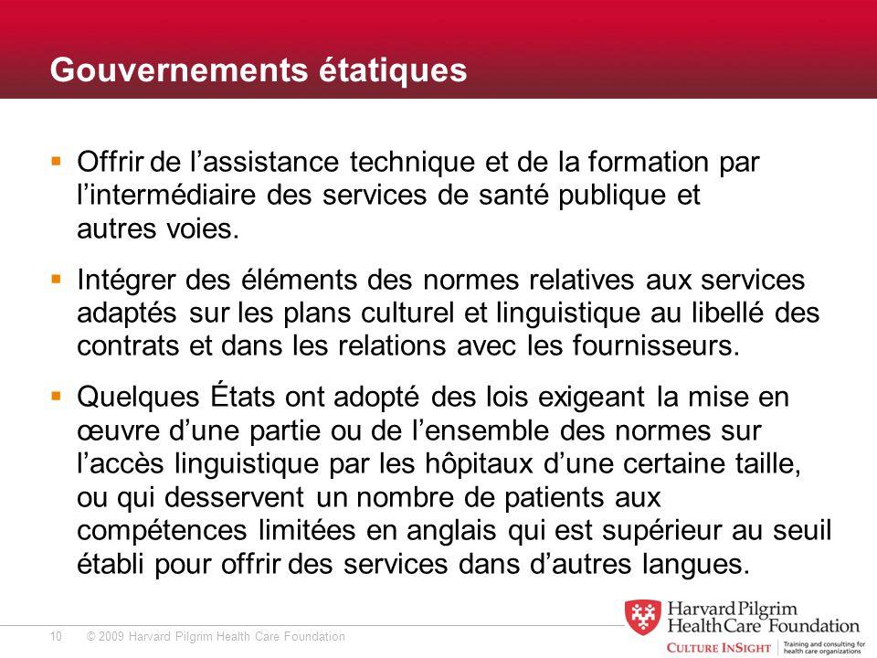 © 2009 Harvard Pilgrim Health Care Foundation Gouvernements étatiques Offrir de lassistance technique et de la formation par lintermédiaire des services de santé publique et autres voies.