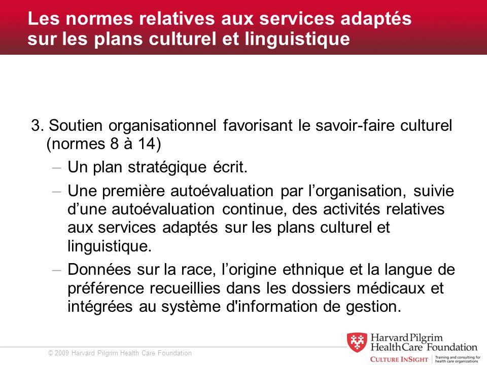 © 2009 Harvard Pilgrim Health Care Foundation Ce que nous avons appris : Il n existe pas de modèle universel.
