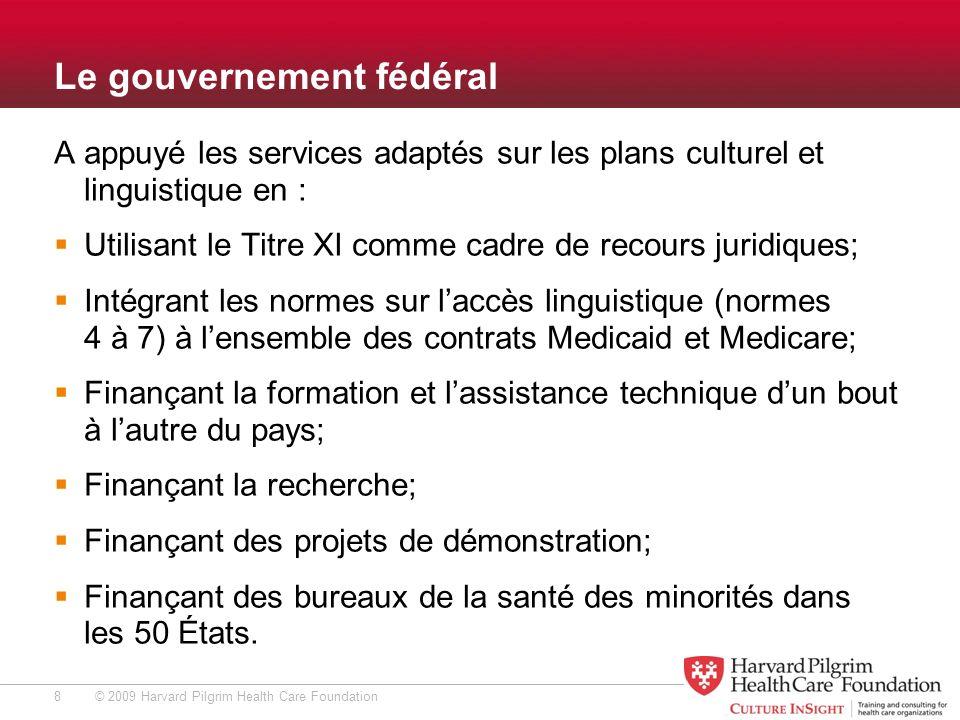 © 2009 Harvard Pilgrim Health Care Foundation Ce que nous tentons de faire… Permettre aux organismes intéressés de sadresser à nous, au moyen dun processus de demandes de propositions.