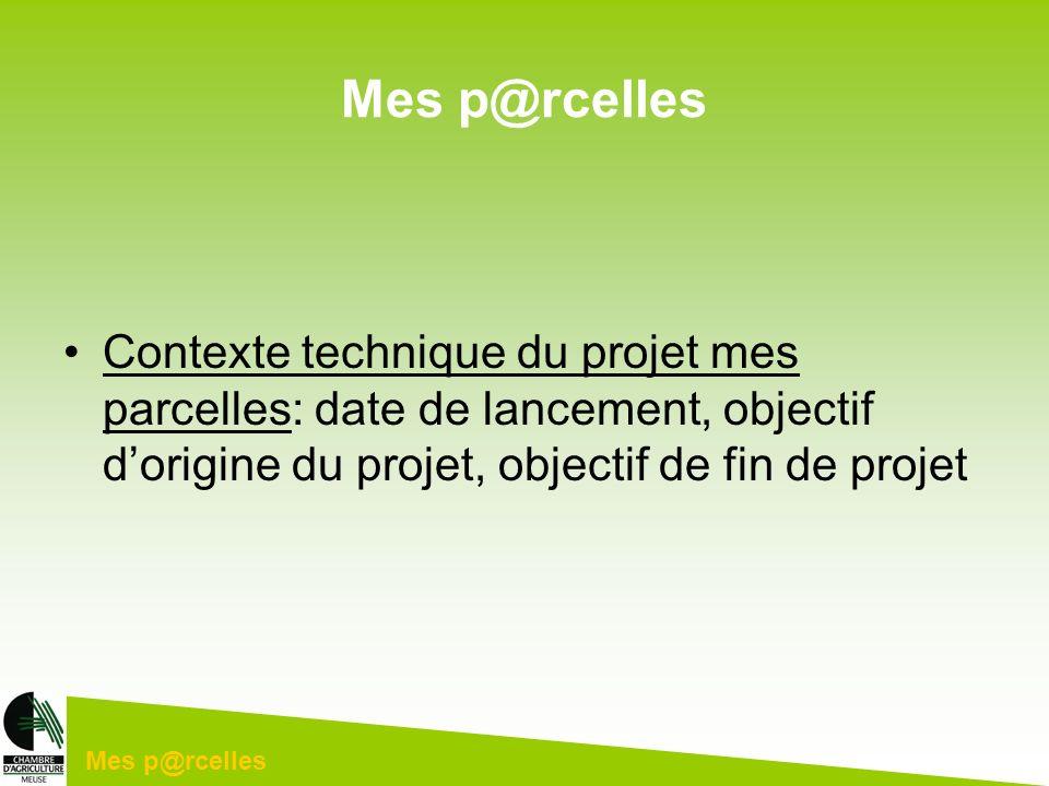 Contexte technique du projet mes parcelles: date de lancement, objectif dorigine du projet, objectif de fin de projet