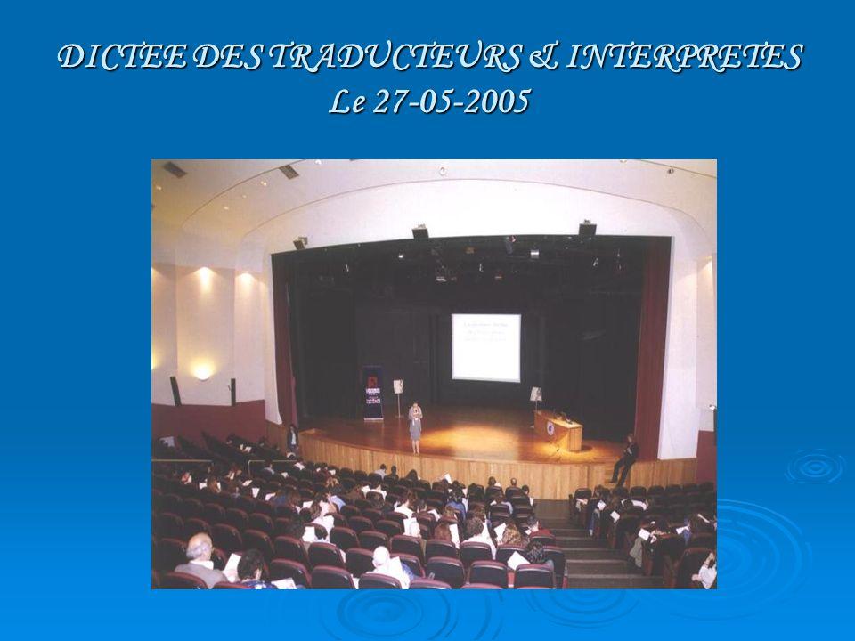 DICTEE DES TRADUCTEURS & INTERPRETES Le 27-05-2005