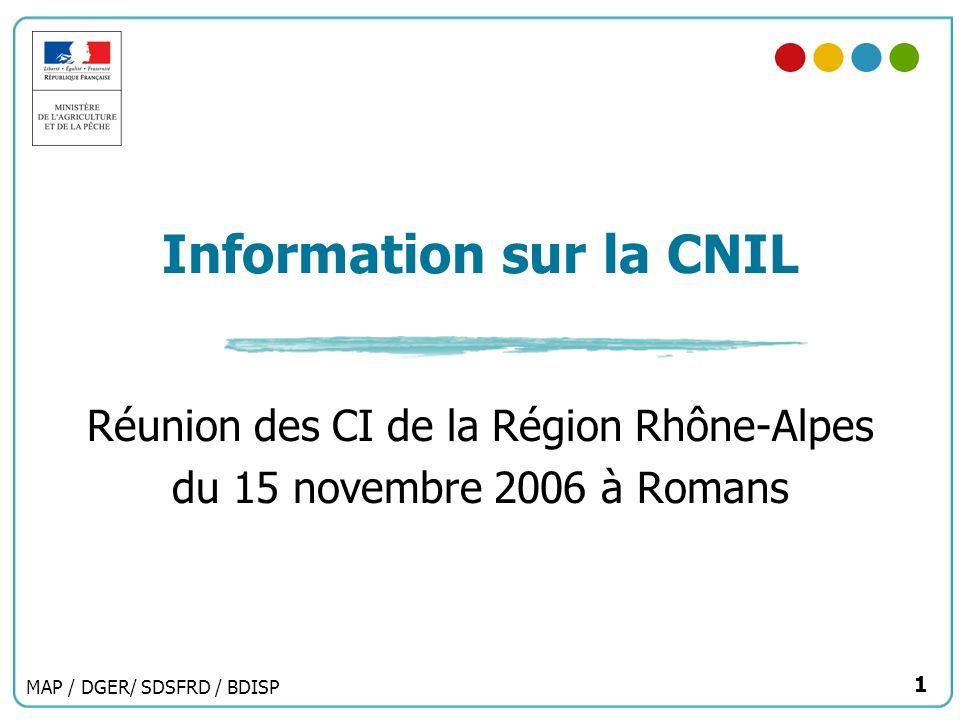 MAP / DGER/ SDSFRD / BDISP 1 Information sur la CNIL Réunion des CI de la Région Rhône-Alpes du 15 novembre 2006 à Romans