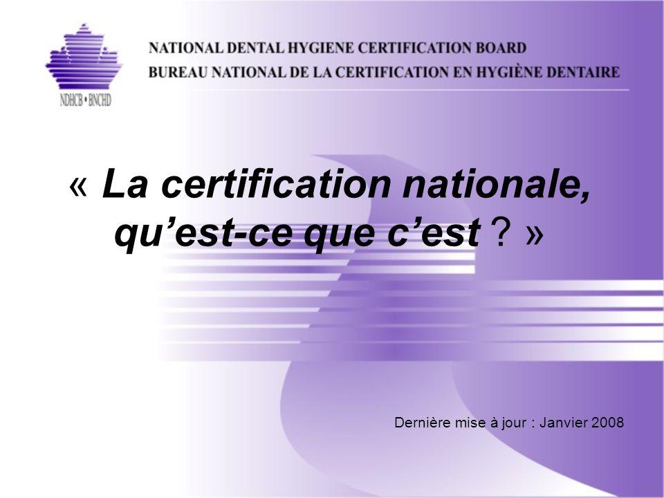 Pour répondre à cette question, la présentation va porter sur les principaux sujets suivants: Lorganisation du BNCHD (Bureau national de la certification en hygiène dentaire) Le développement de lECNHD (Examen de certification nationale en hygiène dentaire) Ladministration de lECNHD Comment se préparer à lECNHD
