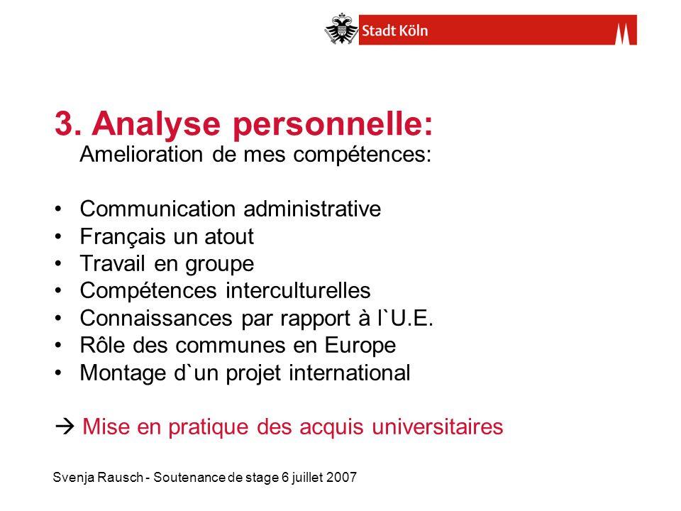 Svenja Rausch - Soutenance de stage 6 juillet 2007 3. Analyse personnelle: Amelioration de mes compétences: Communication administrative Français un a
