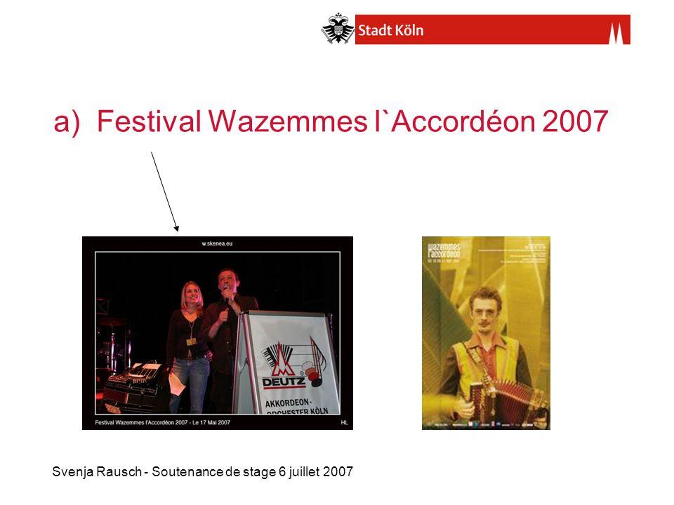 Svenja Rausch - Soutenance de stage 6 juillet 2007 a) Festival Wazemmes l`Accordéon 2007