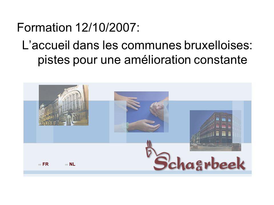 Formation 12/10/2007: Laccueil dans les communes bruxelloises: pistes pour une amélioration constante