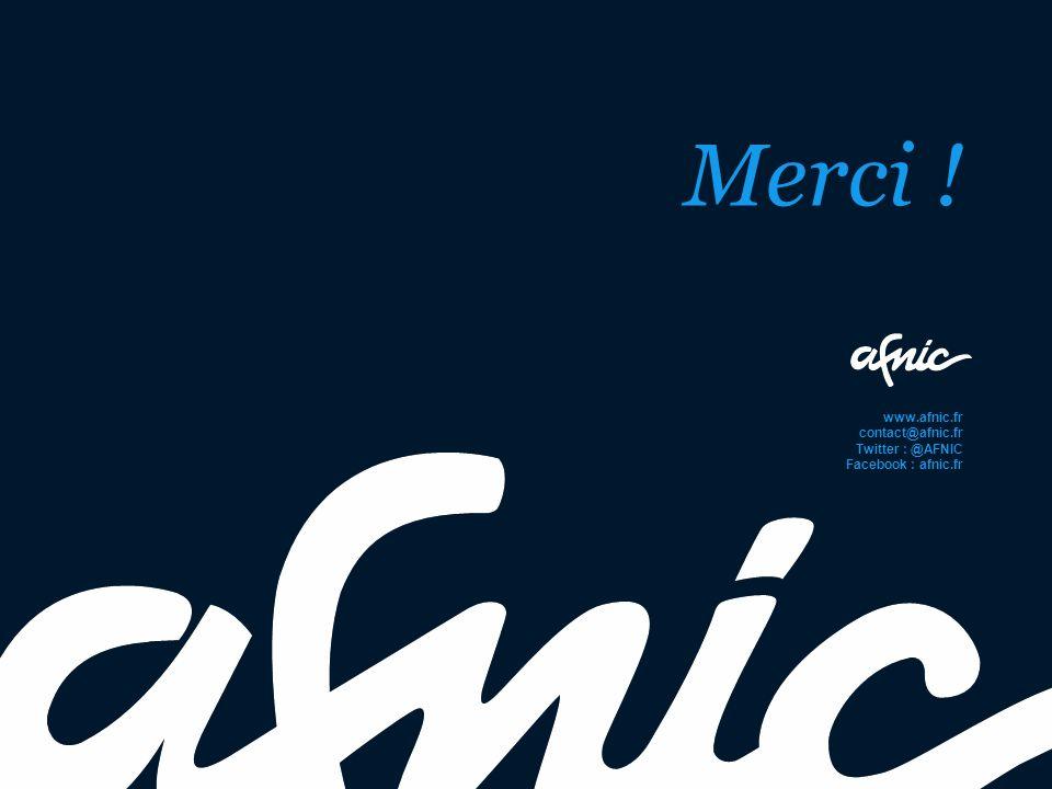 www.afnic.fr contact@afnic.fr Twitter : @AFNIC Facebook : afnic.fr Merci !