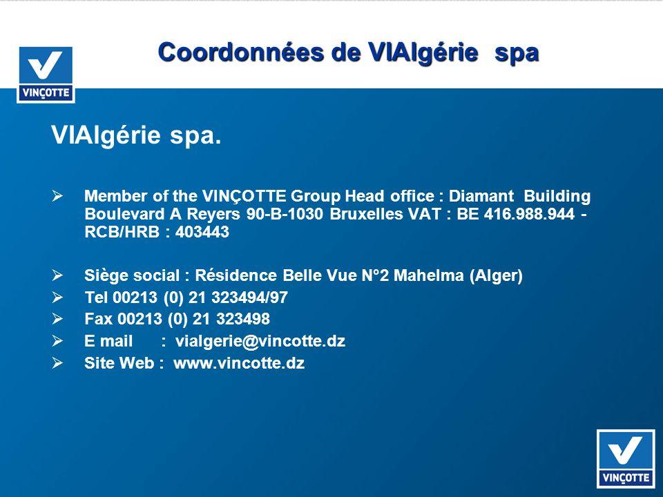Coordonnées de VIAlgérie spa VIAlgérie spa. Member of the VINÇOTTE Group Head office : Diamant Building Boulevard A Reyers 90-B-1030 Bruxelles VAT : B