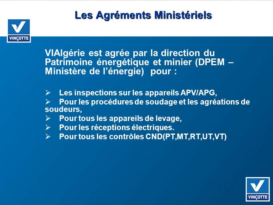 Les Agréments Ministériels VIAlgérie est agrée par la direction du Patrimoine énergétique et minier (DPEM – Ministère de lénergie) pour : Les inspecti