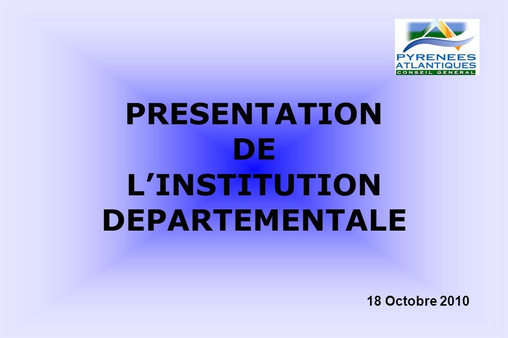 PRESENTATION DE LINSTITUTION DEPARTEMENTALE 18 Octobre 2010