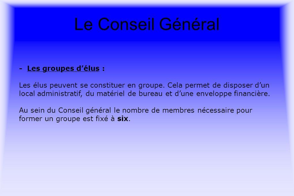 Le Conseil Général - Les groupes délus : Les élus peuvent se constituer en groupe.