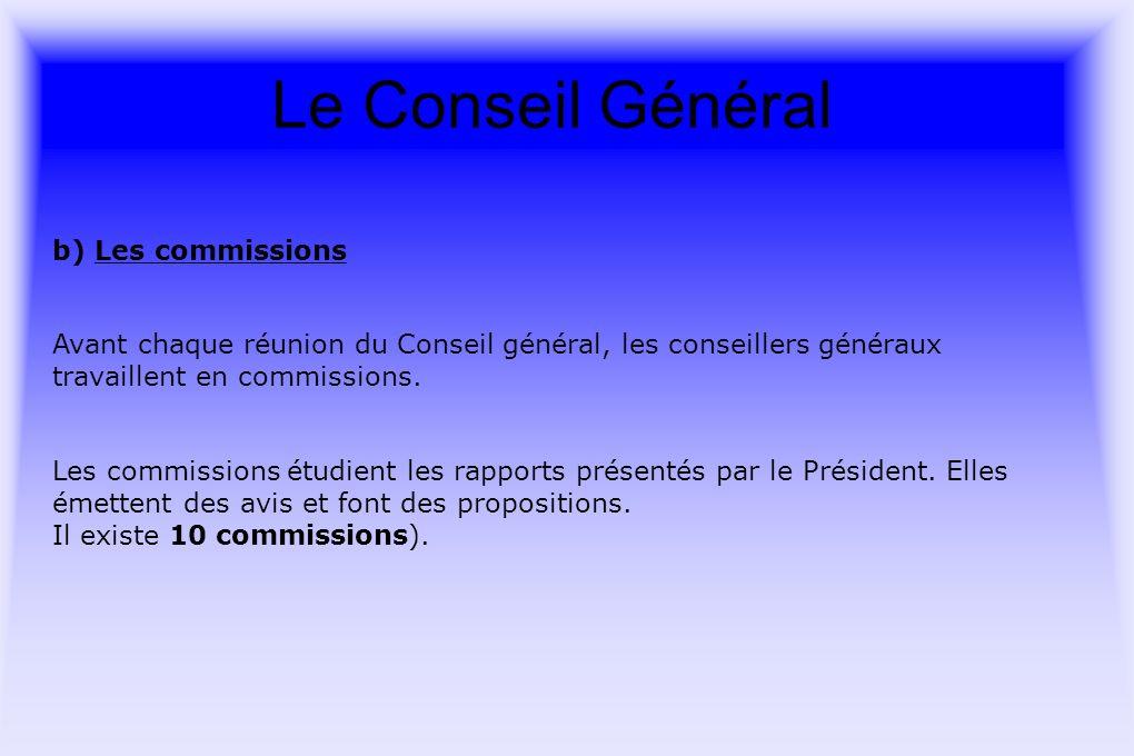 Le Conseil Général Avant chaque réunion du Conseil général, les conseillers généraux travaillent en commissions.