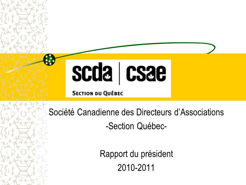 Société Canadienne des Directeurs dAssociations -Section Québec- Rapport du président 2010-2011