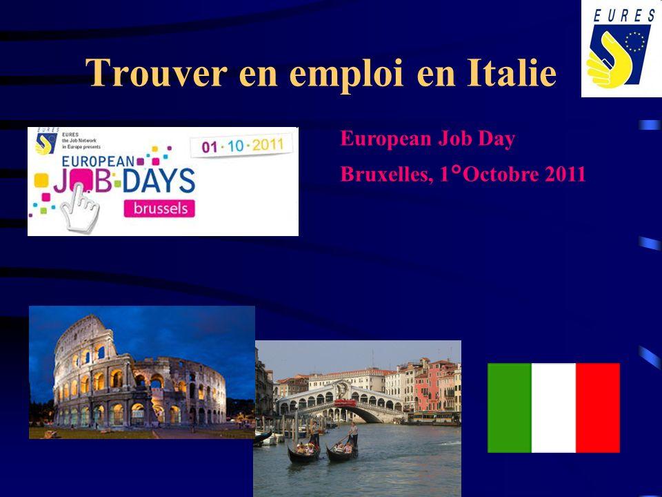 Trouver en emploi en Italie European Job Day Bruxelles, 1°Octobre 2011