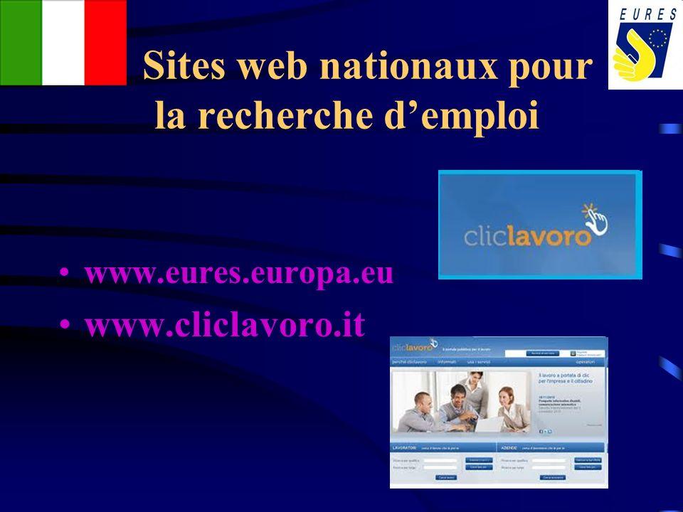 Sites web nationaux pour la recherche demploi www.eures.europa.eu www.cliclavoro.it