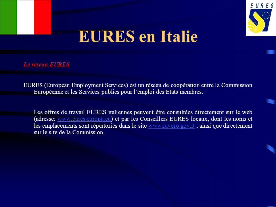 EURES en Italie Le reseau EURES EURES (European Employment Services) est un réseau de coopération entre la Commission Européenne et les Services publi