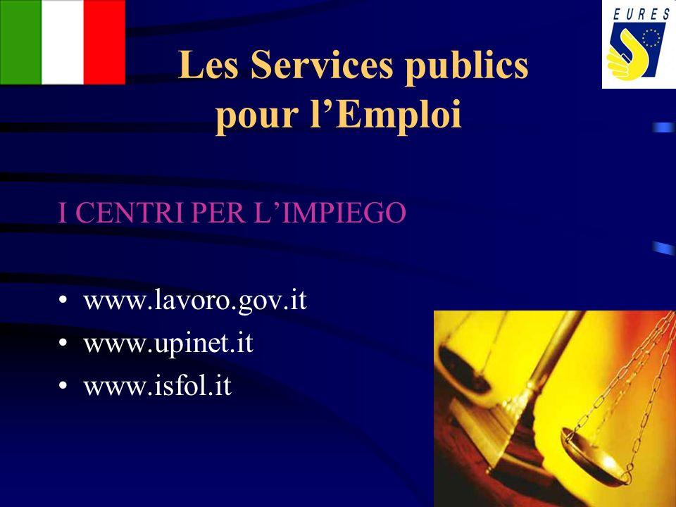 Les Services publics pour lEmploi I CENTRI PER LIMPIEGO www.lavoro.gov.it www.upinet.it www.isfol.it