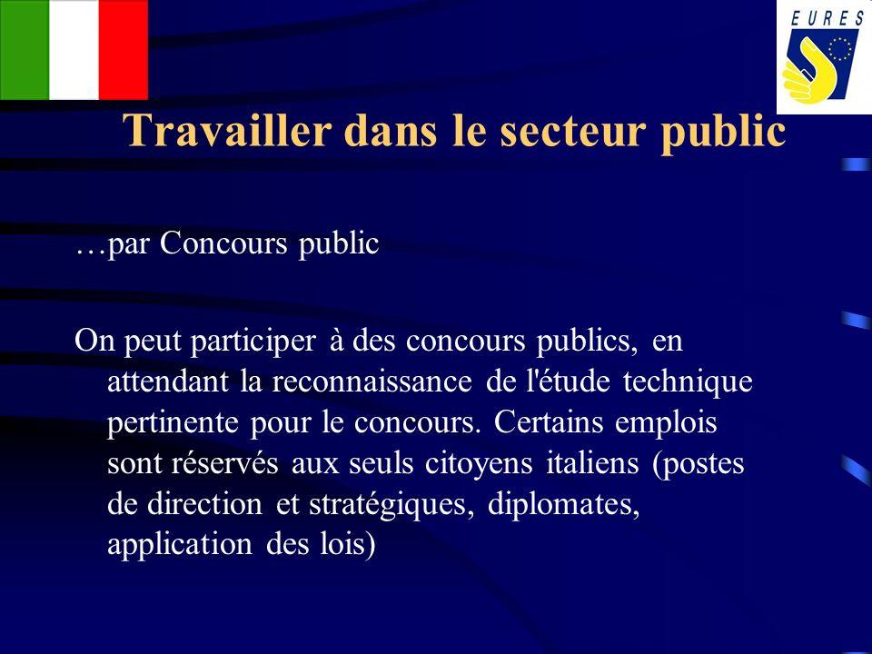 Travailler dans le secteur public …par Concours public On peut participer à des concours publics, en attendant la reconnaissance de l'étude technique
