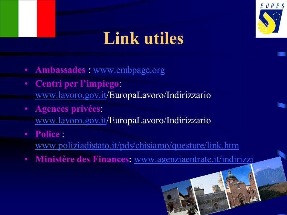 Link utiles Ambassades : www.embpage.orgwww.embpage.org Centri per limpiego: www.lavoro.gov.it/EuropaLavoro/Indirizzario www.lavoro.gov.it Agences pri