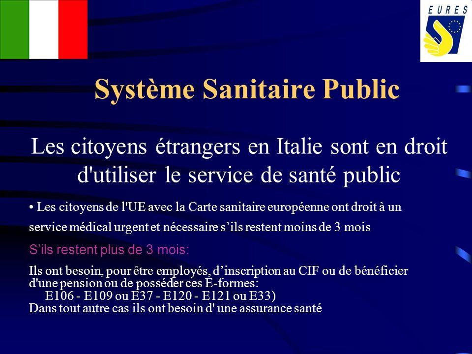 Système Sanitaire Public Les citoyens étrangers en Italie sont en droit d'utiliser le service de santé public Les citoyens de l'UE avec la Carte sanit