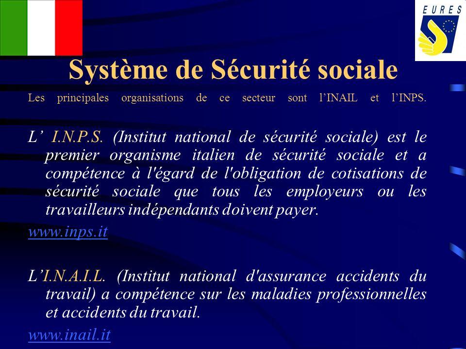 Système de Sécurité sociale Les principales organisations de ce secteur sont lINAIL et lINPS. L I.N.P.S. (Institut national de sécurité sociale) est l