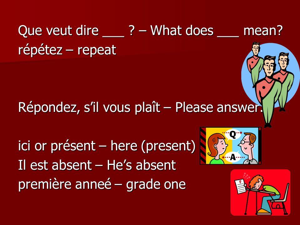Que veut dire ___ . – What does ___ mean.