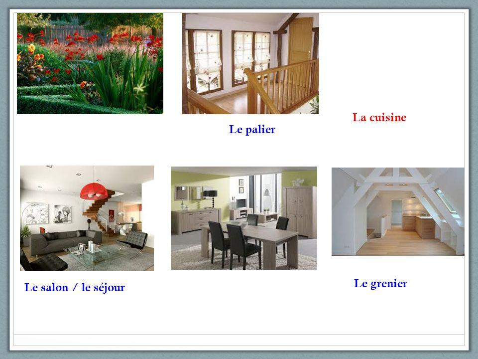 Le palier Le salon / le séjour La cuisine Le grenier