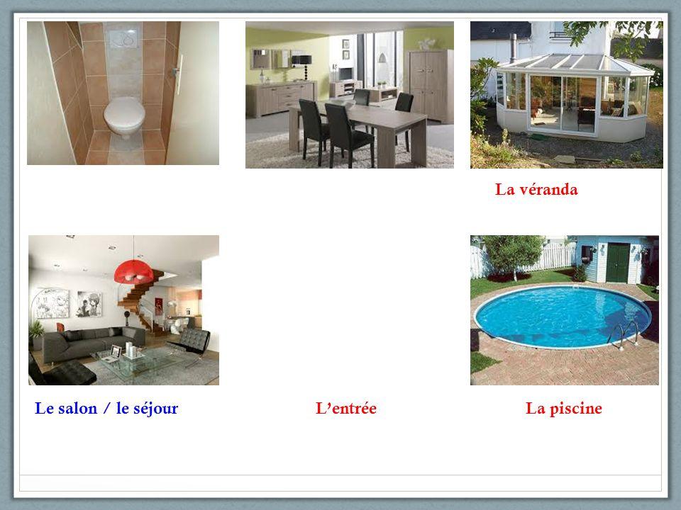 Le salon / le séjourLentrée La véranda La piscine