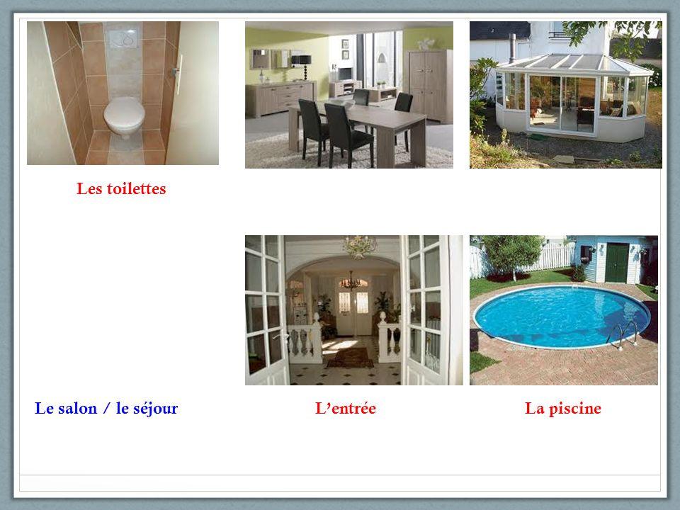 Les toilettes Le salon / le séjourLentréeLa piscine