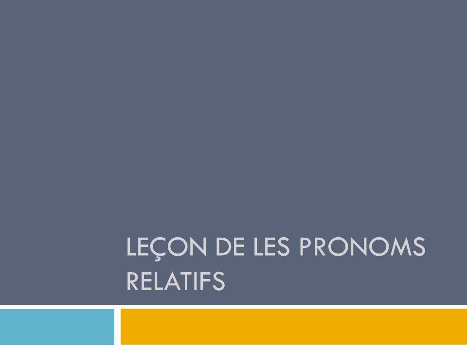 LEÇON DE LES PRONOMS RELATIFS
