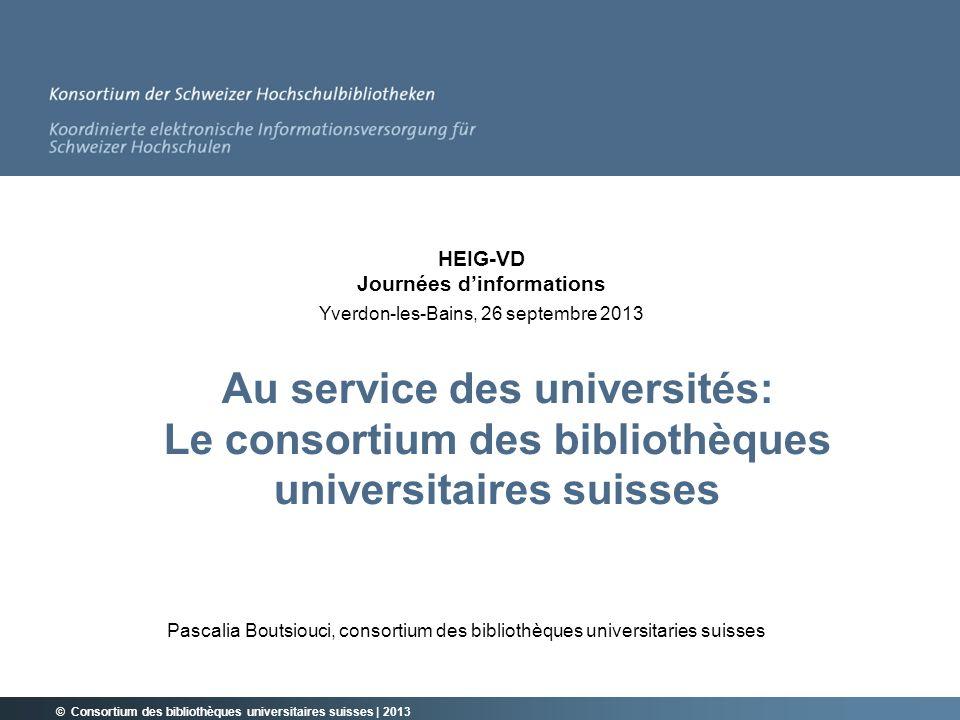 Au service des universités: Le consortium des bibliothèques universitaires suisses Pascalia Boutsiouci, consortium des bibliothèques universitaries su