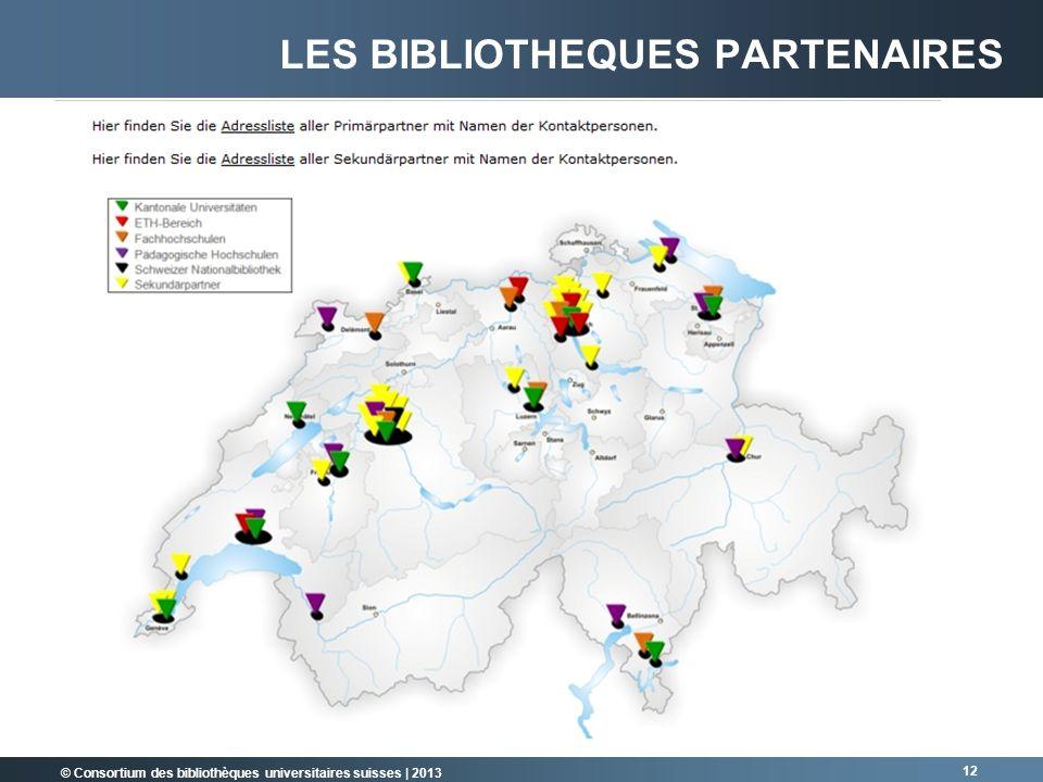 © Consortium des bibliothèques universitaires suisses | 2013 12 LES BIBLIOTHEQUES PARTENAIRES