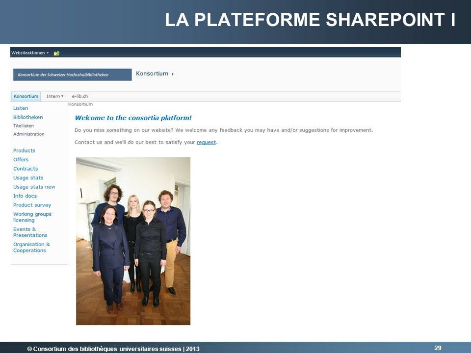 © Consortium des bibliothèques universitaires suisses | 2013 LA PLATEFORME SHAREPOINT I 29