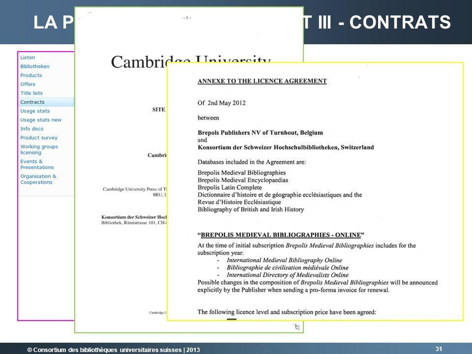 © Consortium des bibliothèques universitaires suisses | 2013 31 LA PLATEFORME SHAREPOINT III - CONTRATS