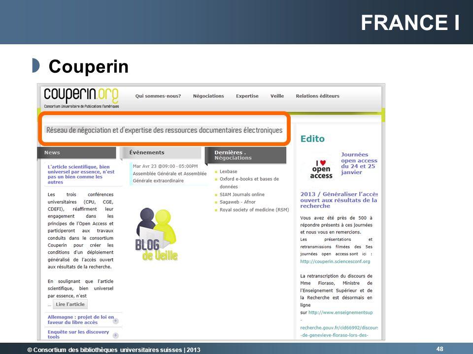 © Consortium des bibliothèques universitaires suisses | 2013 Couperin 48 FRANCE I