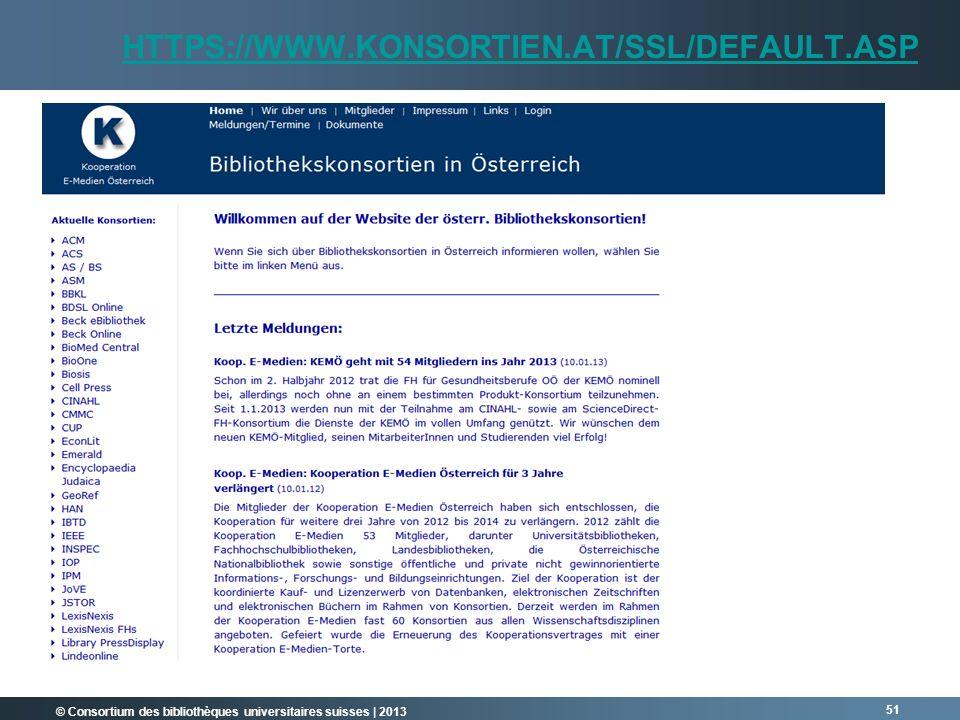 © Consortium des bibliothèques universitaires suisses | 2013 51 HTTPS://WWW.KONSORTIEN.AT/SSL/DEFAULT.ASP