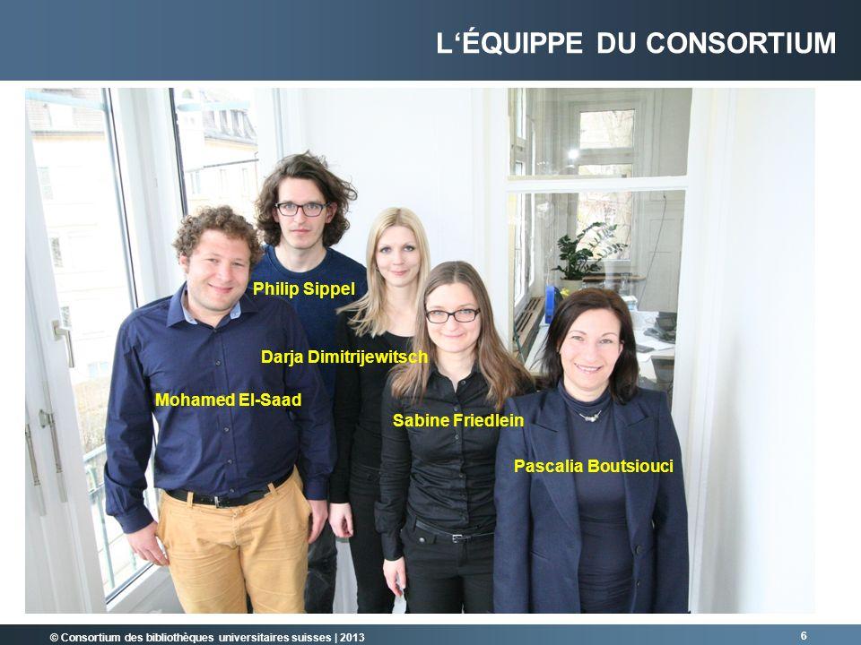 © Consortium des bibliothèques universitaires suisses | 2013 6 Pascalia Boutsiouci Mohamed El-Saad Darja Dimitrijewitsch Sabine Friedlein Philip Sippe