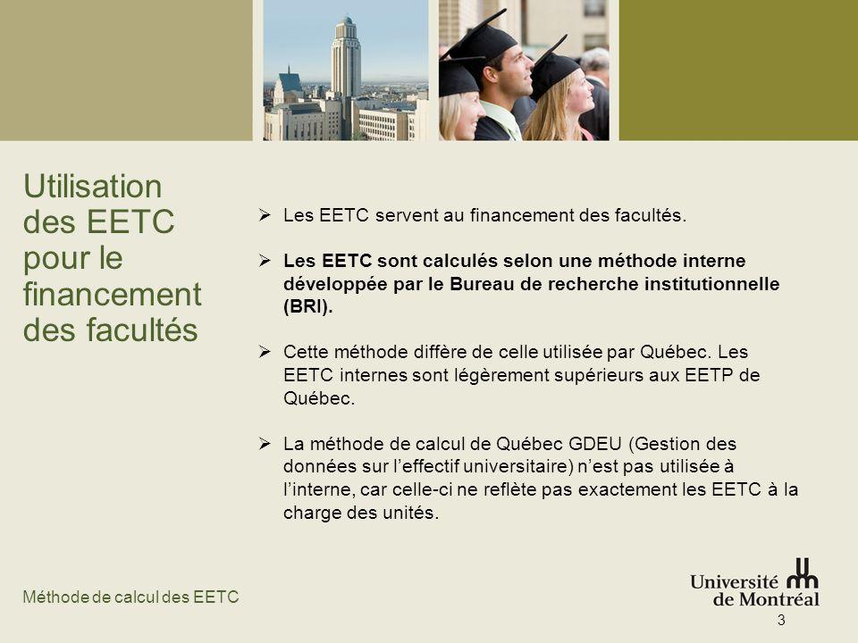 Utilisation des EETC pour le financement des facultés Les EETC servent au financement des facultés. Les EETC sont calculés selon une méthode interne d