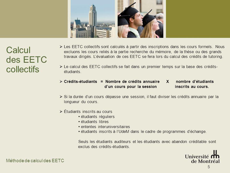 Calcul des EETC collectifs Les EETC collectifs sont calculés à partir des inscriptions dans les cours formels. Nous excluons les cours reliés à la par
