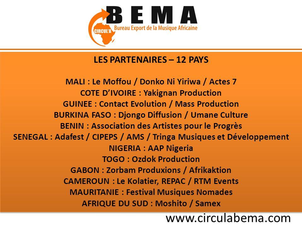 MALI : Le Moffou / Donko Ni Yiriwa / Actes 7 COTE DIVOIRE : Yakignan Production GUINEE : Contact Evolution / Mass Production BURKINA FASO : Djongo Diffusion / Umane Culture BENIN : Association des Artistes pour le Progrès SENEGAL : Adafest / CIPEPS / AMS / Tringa Musiques et Développement NIGERIA : AAP Nigeria TOGO : Ozdok Production GABON : Zorbam Produxions / Afrikaktion CAMEROUN : Le Kolatier, REPAC / RTM Events MAURITANIE : Festival Musiques Nomades AFRIQUE DU SUD : Moshito / Samex www.circulabema.com LES PARTENAIRES – 12 PAYS