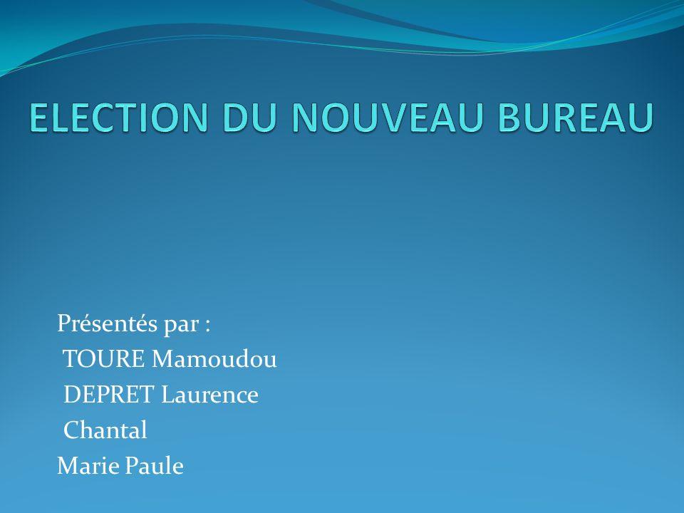 Présentés par : TOURE Mamoudou DEPRET Laurence Chantal Marie Paule