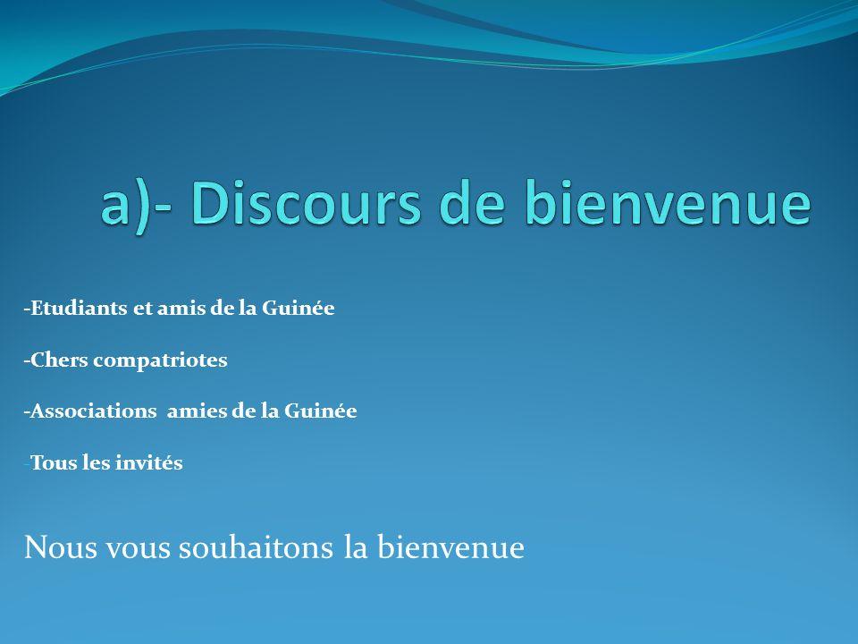 -Etudiants et amis de la Guinée -Chers compatriotes -Associations amies de la Guinée - Tous les invités Nous vous souhaitons la bienvenue