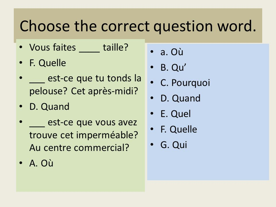 Choose the correct question word. Vous faites ____ taille.