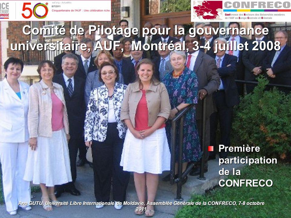 Comité de Pilotage pour la gouvernance universitaire, AUF, Montréal, 3-4 juillet 2008 Première participation de la CONFRECO Ana GUTU, Université Libre Internationale de Moldavie, Assemblée Générale de la CONFRECO, 7-8 octobre 2011